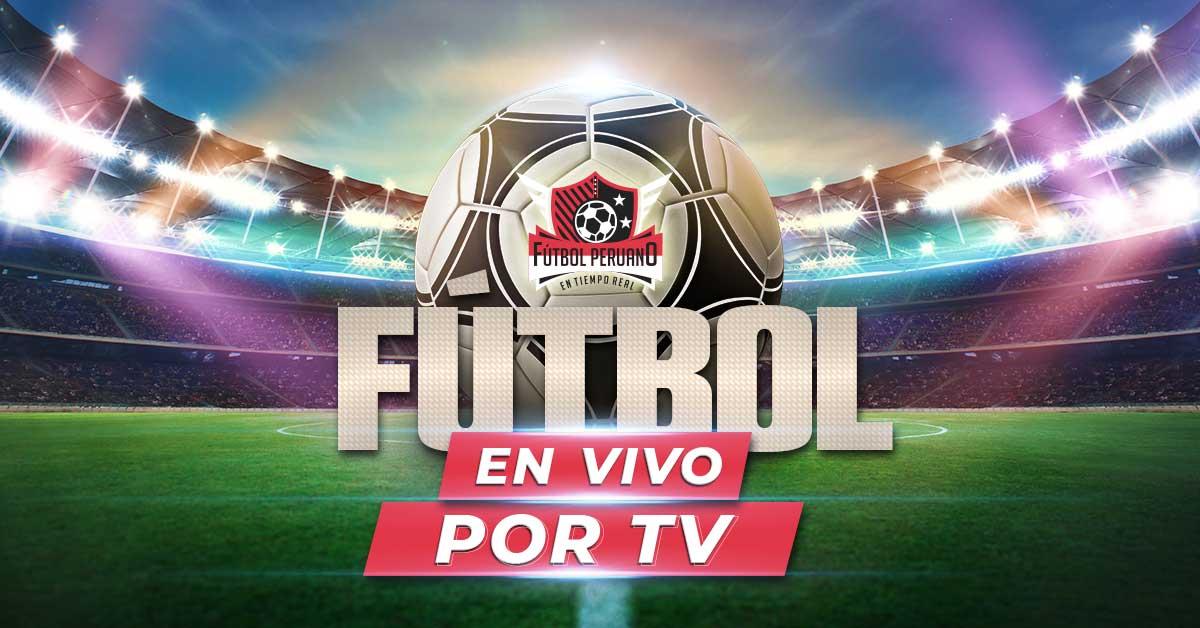 Partidos De Hoy En Vivo Por Tv En Peru Horarios Del Futbol